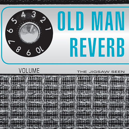 Old Man Reverb by The Jigsaw Seen