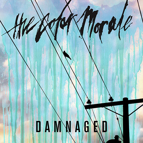 Play & Download Damnaged by The Color Morale | Napster