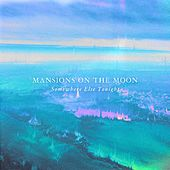 Play & Download Somewhere Else Tonight by Mansions on the Moon | Napster