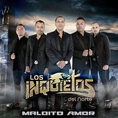 Play & Download Maldito Amor (Version Banda) by Los Inquietos Del Norte | Napster