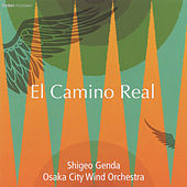 Play & Download El Camino Real by Osaka City Wind Orchestra | Napster