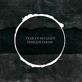 Year of No Light & Thisquietarmy by Various Artists