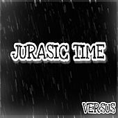 Play & Download Jurasic Time by Versus | Napster