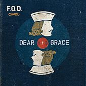 Play & Download Dear Grace by F.O.D. | Napster