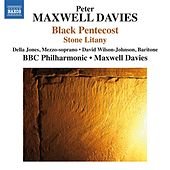Play & Download Peter Maxwell Davies: Black Pentecost & Stone Litany by Various Artists | Napster