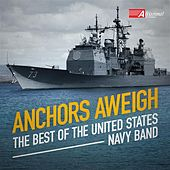 Play & Download Anchors Aweigh: The Best of the United States Navy Band by Various Artists | Napster