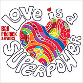 Play & Download Love Is a Superpower by Ben Rudnick | Napster
