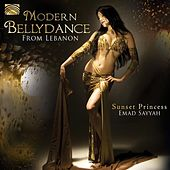 Play & Download Modern Belly Dance from Lebanon: Sunset Princess by Various Artists | Napster