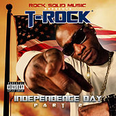 Play & Download Independence Day, Pt. 2 by T-Rock | Napster