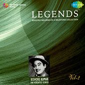 Legends: Kishore Kumar - The Versatile Genius, Vol. 2 by Kishore Kumar