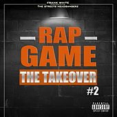 Rap Game, Vol. 2 (The Takeover) [Frank White Presents the Streets Headbangerz] von Various Artists