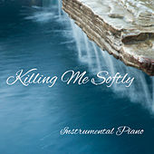 Play & Download Instrumental Piano: Killing Me Softly by The O'Neill Brothers Group | Napster