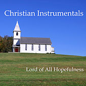 Play & Download Christian Instrumentals: Lord of All Hopefulness by The O'Neill Brothers Group | Napster