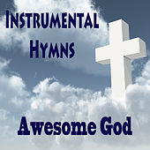 Play & Download Instrumental Hymns: Awesome God by The O'Neill Brothers Group | Napster