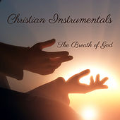 Christian Instrumentals: The Breath of God by The O'Neill Brothers Group
