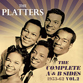 The Complete A & B Sides 1953-62, Vol. 2 by The Platters