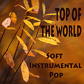 Play & Download Soft Instrumental Pop: Top of the World by The O'Neill Brothers Group | Napster