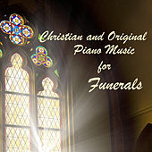 Play & Download Christian and Original Piano Music for Funerals by The O'Neill Brothers Group | Napster