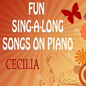 Play & Download Fun Sing-a-Long Songs on Piano: Cecilia by The O'Neill Brothers Group | Napster