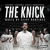 Play & Download The Knick (Original Series Soundtrack) by Cliff Martinez | Napster
