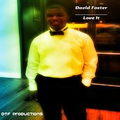 Play & Download Love It by David Foster | Napster