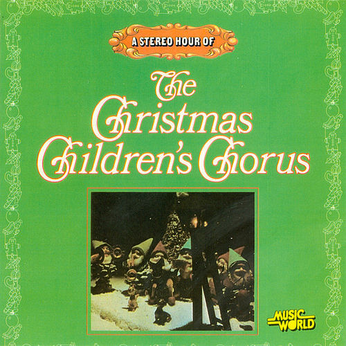 Play & Download The Christmas Children's Chorus by Christmas Children's Chorus | Napster