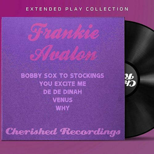 Play & Download Frankie Avalon: The Extended Play Collection by Frankie Avalon | Napster