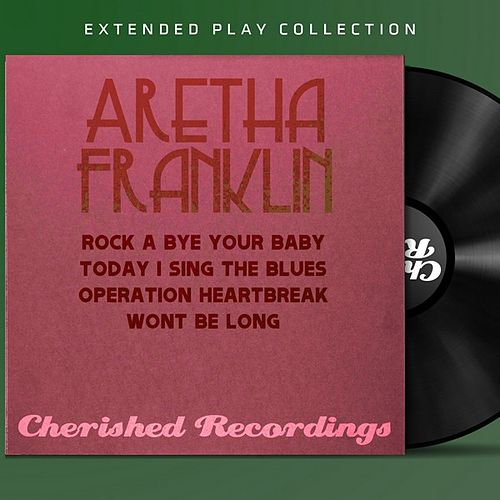 Aretha Franklin: The Extended Play Collection by Aretha Franklin