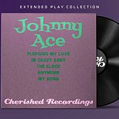 Johnny Ace: The Extended Play Collection by Johnny Ace