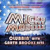Play & Download Clubbin' with Garth Brooks Hits by Micky Modelle | Napster
