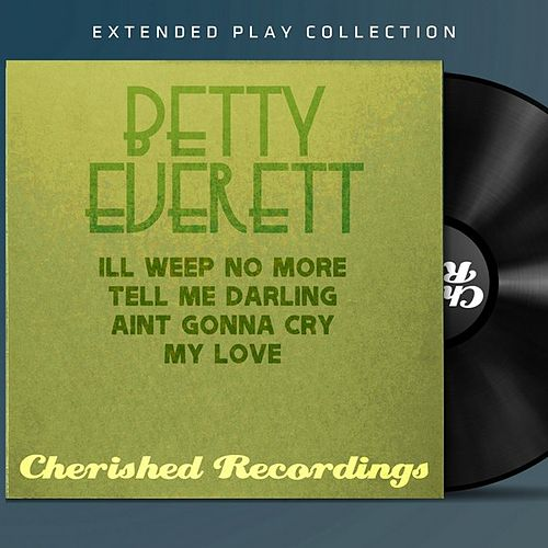 Play & Download Betty Everett: The Extended Play Collection by Betty Everett | Napster
