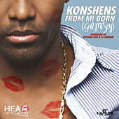 Play & Download From Mi Born (Gal Mi Sey) - Single by Konshens | Napster