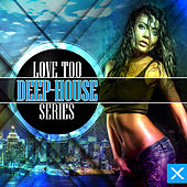 Love Too Deep - House Series by Various Artists