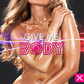 Play & Download Give Me Body by Various Artists | Napster