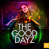 The Good Dayz by Various Artists