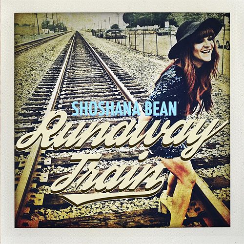 Play & Download Runaway Train by Shoshana Bean | Napster