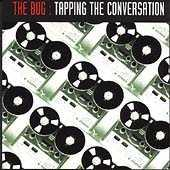 Tapping The Conversation by The Bug