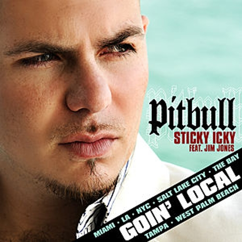 Play & Download Sticky Icky Goin' Local by Pitbull | Napster