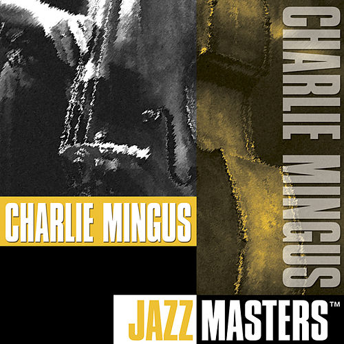 Play & Download Jazz Masters by Charles Mingus | Napster