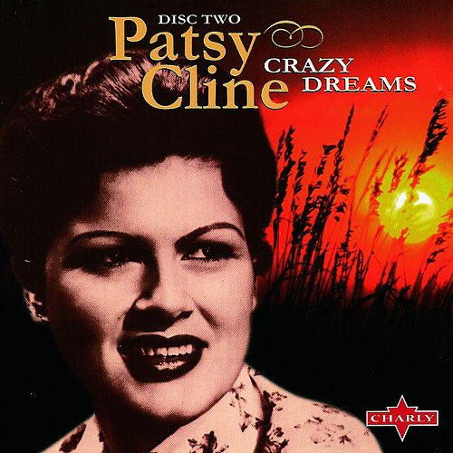 Crazy Dreams CD2 by Patsy Cline