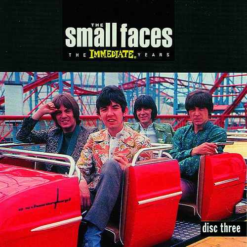 The Immediate Years - Disc Three by Small Faces