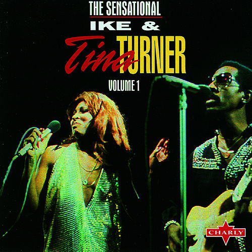 The Sensational Ike & Tina Turner CD1 by Ike and Tina Turner