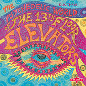 The Psychedelic World Of The 13th Floor Elevators CD3 by Various Artists