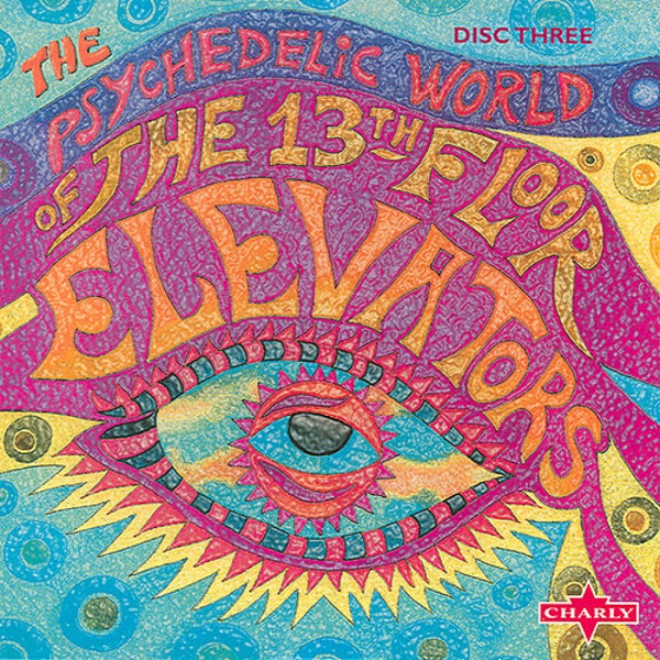The psychedelic world of the 13th floor elevators cd3 by for 13th floor elevators psychedelic circus