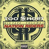 Play & Download Too Short Mixtapes Vol 1:  Nation Riders by Various Artists | Napster