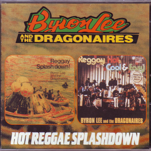 Play & Download Hot Reggae Splashdown by Byron Lee & The Dragonaires | Napster