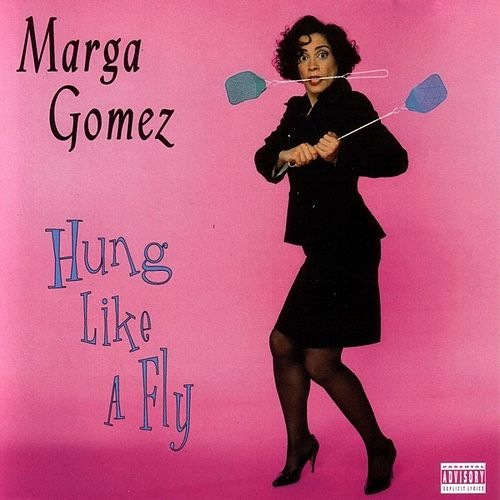 Hung Like A Fly by Marga Gomez