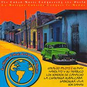 Play & Download La Música Cubana Conquista el Mundo by Various Artists | Napster
