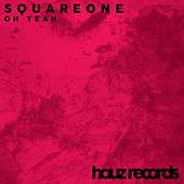 Play & Download Oh Yeah by Square One | Napster