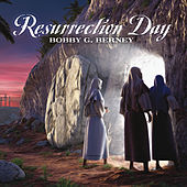 Play & Download Resurrection Day by Bobby G. Berney | Napster